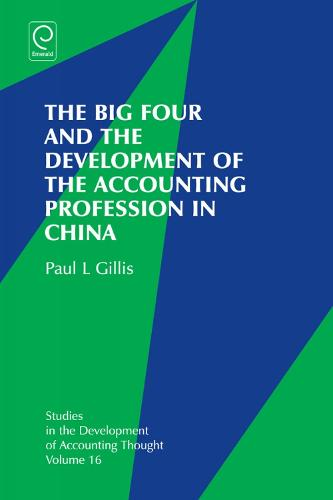 The Big Four and the Development of the Accounting Profession in China - Studies in the Development of Accounting Thought 16 (Hardback)