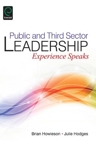 Public and Third Sector Leadership: Experience Speaks (Hardback)