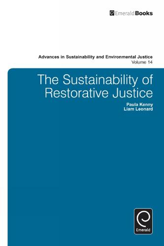 The Sustainability of Restorative Justice - Advances in Sustainability and Environmental Justice 14 (Hardback)