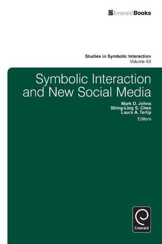 Symbolic Interaction and New Social Media - Studies in Symbolic Interaction 43 (Hardback)