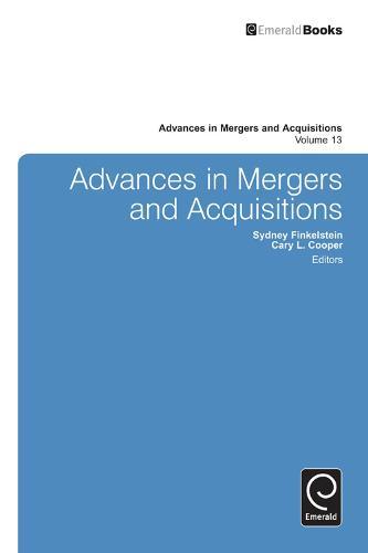 Advances in Mergers and Acquisitions - Advances in Mergers and Acquisitions 13 (Hardback)