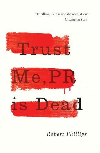 Trust Me, PR Is Dead (Paperback)