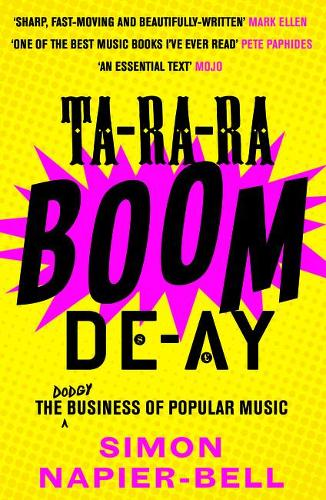 Ta-Ra-Ra-Boom-De-Ay: The dodgy business of popular music (Paperback)