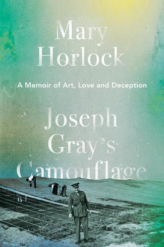 Joseph Gray's Camouflage: A Memoir of Art, Love and Deception (Hardback)