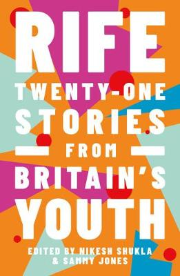 Rife: Twenty-One Stories from Britain's Youth (Paperback)