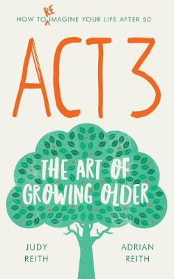 Act 3: The Art of Growing Older (Paperback)