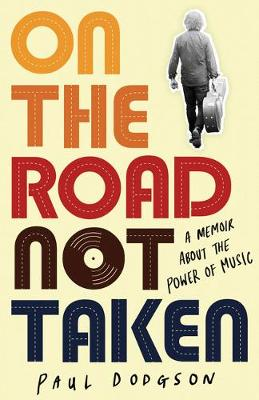 On the Road Not Taken: A memoir about the power of music (Paperback)