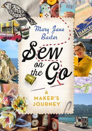 Sew on the Go: A Maker's Journey (Hardback)