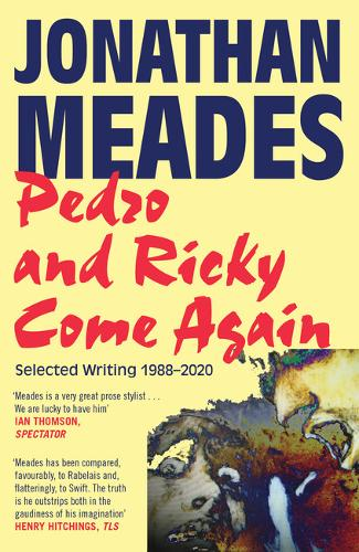 Pedro and Ricky Come Again: Selected Writing 1988-2020 (Hardback)