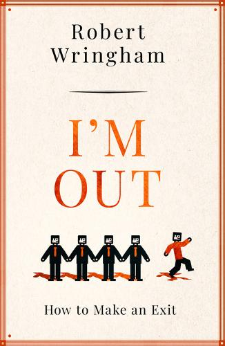 I'm Out: How to Make an Exit (Paperback)