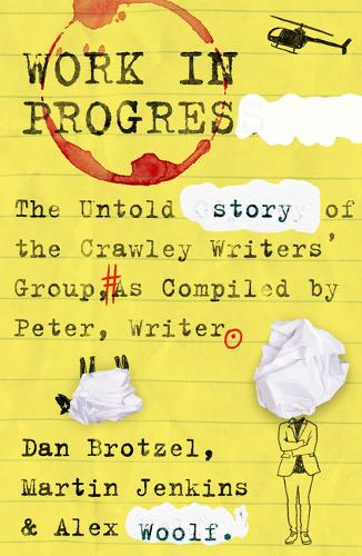 Work in Progress: The untold story of the Crawley Writers' Group, compiled by Peter, writer (Paperback)