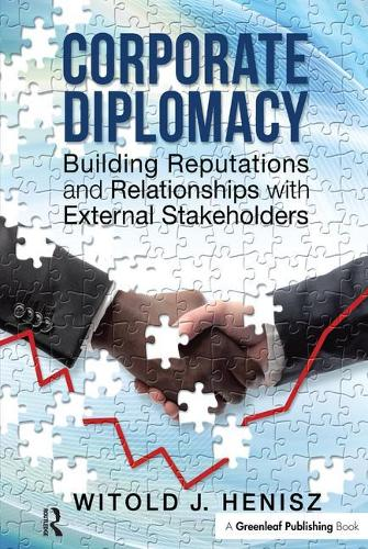 Corporate Diplomacy: Building Reputations and Relationships with External Stakeholders (Hardback)