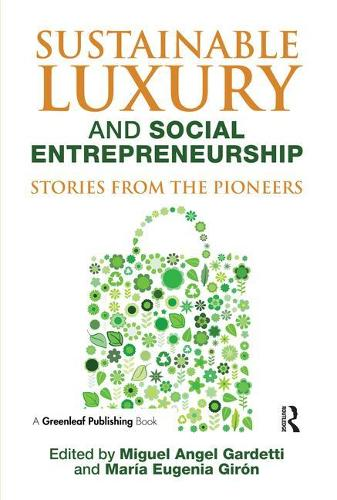 Sustainable Luxury and Social Entrepreneurship: Stories from the Pioneers (Paperback)