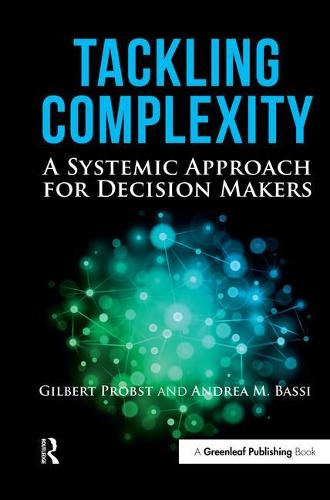 Tackling Complexity: A Systemic Approach for Decision Makers (Hardback)