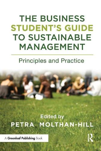 The Business Student's Guide to Sustainable Management: Principles and Practice - The Principles for Responsible Management Education Series (Paperback)