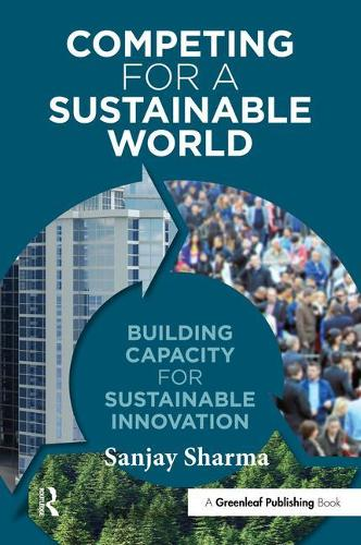 Competing for a Sustainable World: Building Capacity for Sustainable Innovation (Paperback)