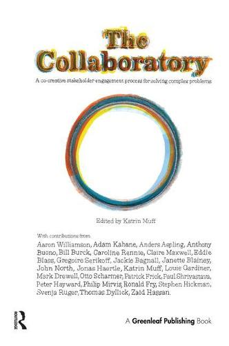The Collaboratory: A Co-creative Stakeholder Engagement Process for Solving Complex Problems (Paperback)