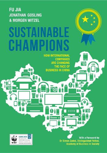 Sustainable Champions: How International Companies are Changing the Face of Business in China (Paperback)