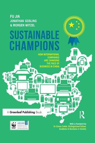 Sustainable Champions: How International Companies are Changing the Face of Business in China (Hardback)