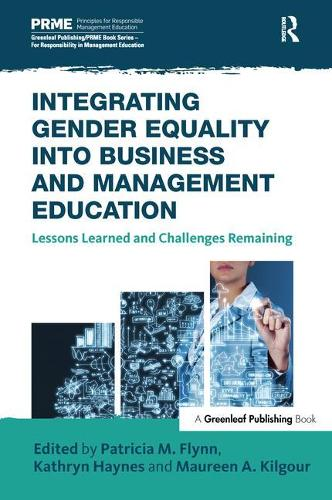 Integrating Gender Equality into Business and Management Education: Lessons Learned and Challenges Remaining - The Principles for Responsible Management Education Series (Hardback)