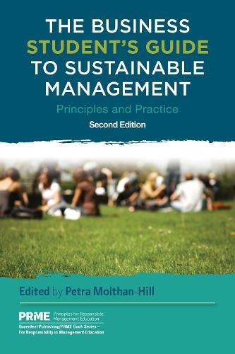 The Business Student's Guide to Sustainable Management: Principles and Practice - The Principles for Responsible Management Education Series (Hardback)