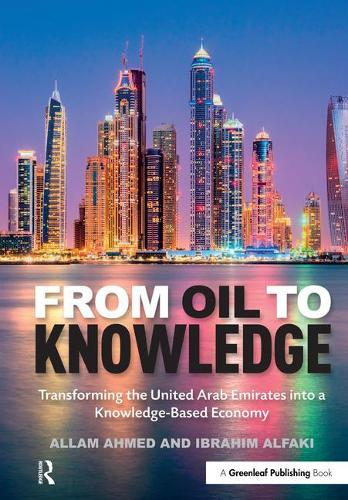 From Oil to Knowledge: Transforming the United Arab Emirates into a Knowledge-Based Economy (Hardback)