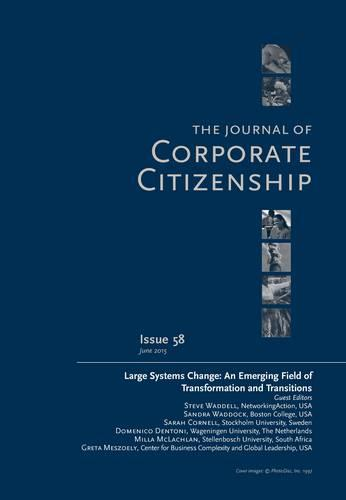 Large Systems Change: An Emerging Field of Transformation and Transitions: A Special Theme Issue of The Journal of Corporate Citizenship (Issue 58) (Paperback)