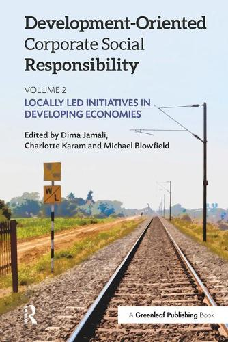 Development-Oriented Corporate Social Responsibility: Volume 2: Locally Led Initiatives in Developing Economies (Paperback)