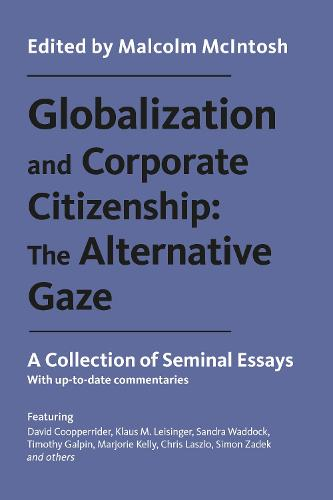 Globalization and Corporate Citizenship: The Alternative Gaze: A Collection of Seminal Essays (Paperback)