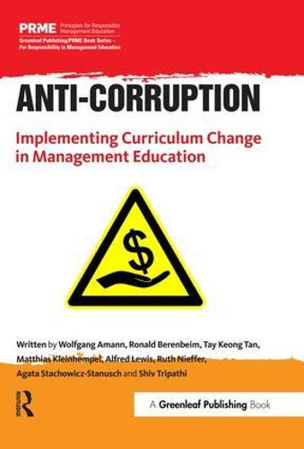 Anti-Corruption: Implementing Curriculum Change in Management Education - The Principles for Responsible Management Education Series (Paperback)