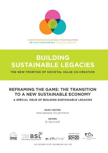 Reframing the Game: The Transition to a New Sustainable Economy: A Special Issue of Building Sustainable Legacies (Paperback)