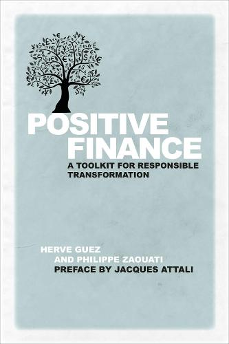 Positive Finance: A Toolkit for Responsible Transformation (Hardback)