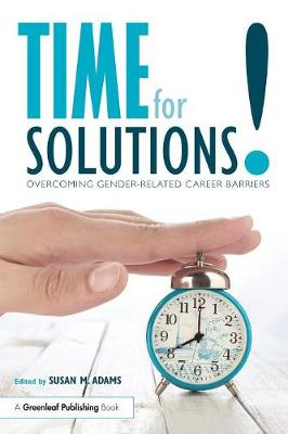 Time for Solutions!: Overcoming Gender-related Career Barriers (Paperback)