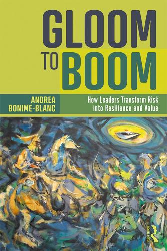 Gloom to Boom: How Leaders Transform Risk into Resilience and Value (Paperback)