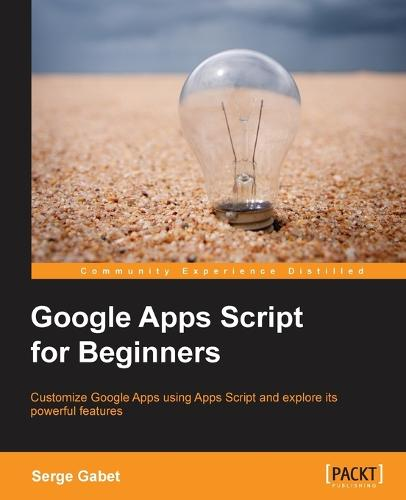 Google Apps Script for Beginners (Paperback)