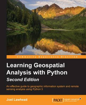 Learning Geospatial Analysis with Python - (Paperback)