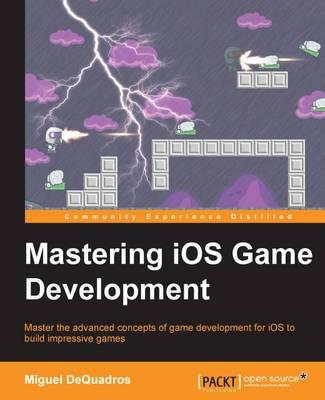 Mastering iOS Game Development (Paperback)