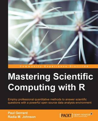 Mastering Scientific Computing with R (Paperback)