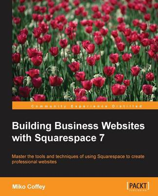 Building Business Websites with Squarespace 7 (Paperback)