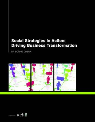 Social Strategies in Action: Driving Business Transformation (Paperback)