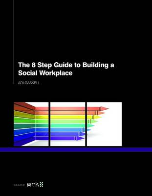 The 8 Step Guide to Building a Social Workplace (Paperback)