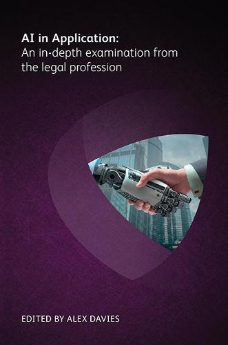 AI in Application: An in-depth examination from the legal profession (Paperback)