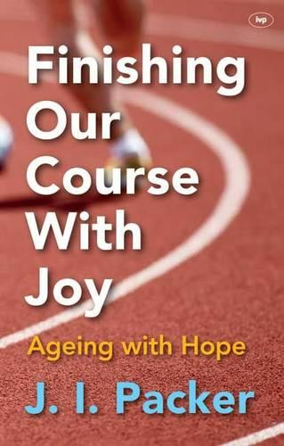 Finishing Our Course with Joy: Ageing with Hope (Paperback)