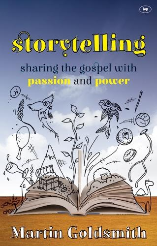 Storytelling: Sharing the Gospel with Passion and Power (Paperback)