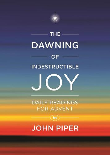 The Dawning of Indestructible Joy (Paperback)