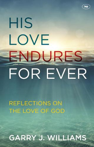 His Love Endures for Ever: Reflections on the Love of God (Paperback)