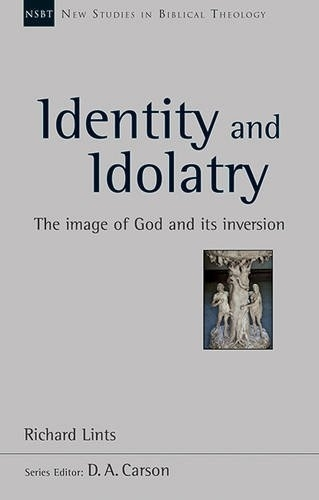 Identity and Idolatry: The Image of God and its Inversion (Paperback)