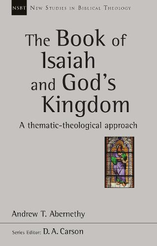 The Book of Isaiah and God's Kingdom: A Thematic-Theological Approach (Paperback)