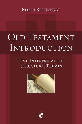 Old Testament Introduction: Text, Interpretation, Structure, Themes (Hardback)
