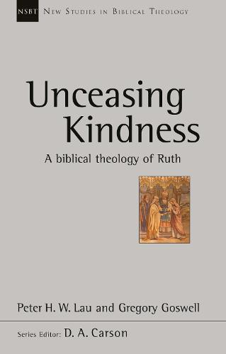 Unceasing Kindness: A Biblical Theology of Ruth (Paperback)
